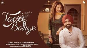 Taare Balliye | Ammy Virk Ft Sargun Mehta | Latest Punjabi Video Song Download 2021