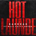 HOT LAUNDE - Badshah Ft. Fotty Seven, Bali   New Rap Song by Badshah