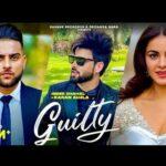 Guilty - Inder Chahal Karan Aujla   Punjabi Songs 2021  New Punjabi VIdeo Song by Karan Aujla