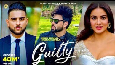 Guilty - Inder Chahal Karan Aujla | Punjabi Songs 2021| New Punjabi VIdeo Song by Karan Aujla
