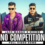 No Competition : Jass Manak Ft DIVINE  |  Satti Dhillon | New Punjabi Video Song 2021