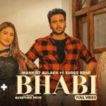 Bhabi (Official Video) Mankirt Aulakh Ft Mahira Sharma | New Punjabi Video Song 2021