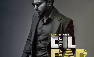 New Punjabi Songs 2021 Dilbar (Full Video) Khan Bhaini