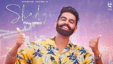 Shadgi - Parmish Verma   Laddi Chahal   Latest Punjabi Songs 2021   New Punjabi Video Song MP3 Download