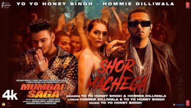 Shor Machega Song: Yo Yo Honey Singh, Hommie Dilliwala | Mumbai Saga | New Punjabi Video Song 2021