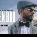New Punjabi songs 2021 | Listen Bro | Gal Sun Makhna | Khan Bhaini | New Punjabi Video Song 2021