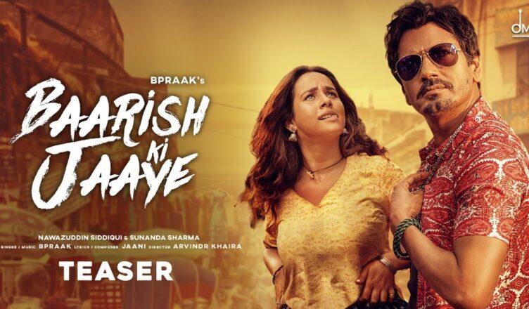 Baarish Ki Jaaye   B Praak Ft Nawazuddin Siddiqui & Sunanda Sharma   Jaani   New Hindi Video Song 2021
