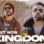Kingdom - Gagan Kokri | BOHEMIA | Shree Brar | New Punjabi Song 2021 | Latest Punjabi Songs 2021
