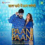 Badshah - Paani Paani | Jacqueline Fernandez | Aastha Gill | New Hindi Song 2021 | Paani Paani Hindi Mp3 Song download  2021