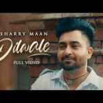 Dilwale Song Download Mp3 by Sharry Maan | Dilwala | New Punjabi Video Song Download 2021